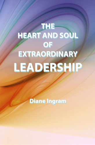 The Heart and Soul of Extraordinary Leadership